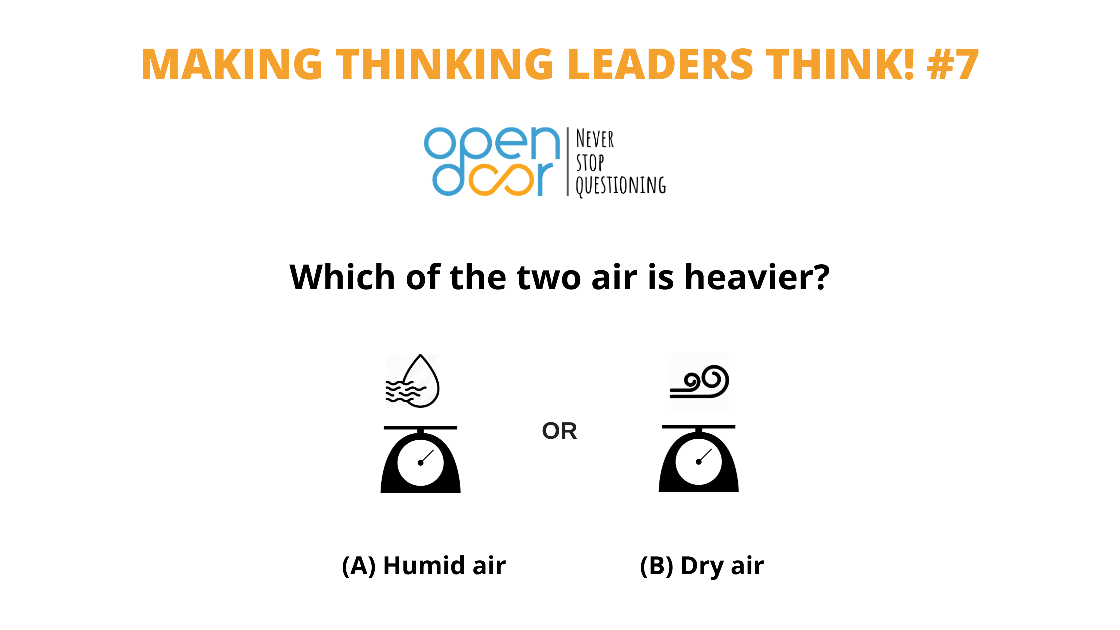 Q#7 Which of the two air is heavier? Winners Announced