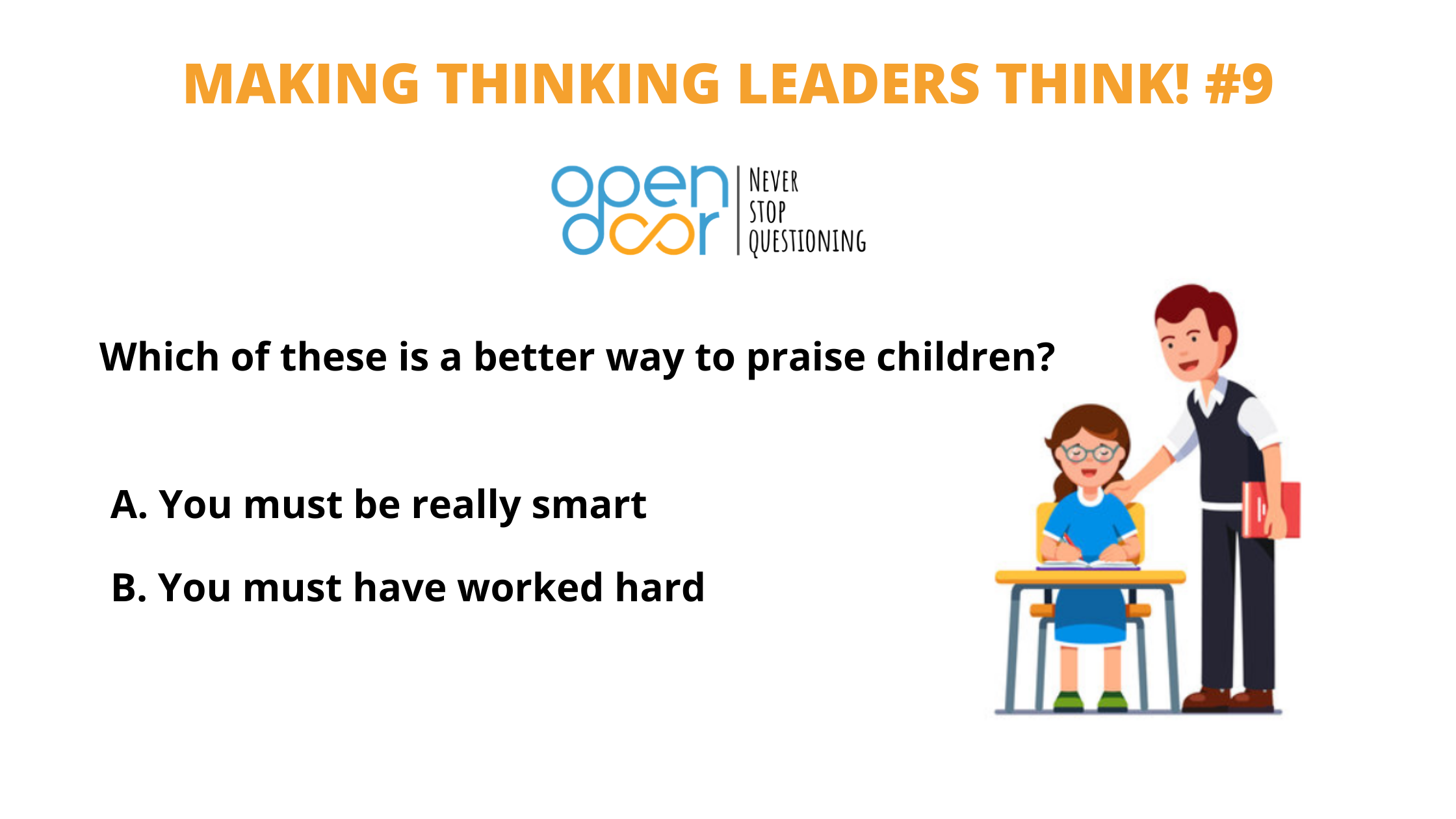 Q#9: Which of these is a better way to praise children? Winners Announced